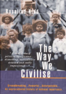 The Way of We Civilise By Dr. Ros KiddPrice: $35.00